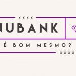 Nubank dá aula de marketing ao atender bem seu cliente
